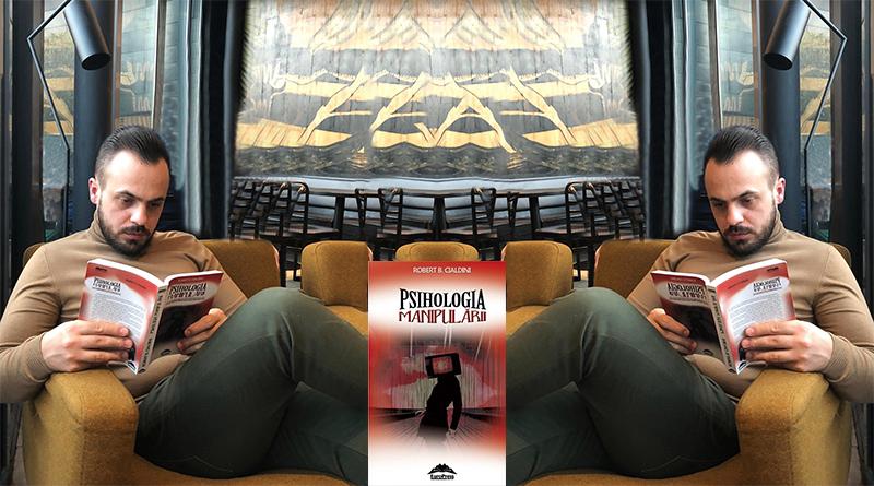 Recenzie: Psihologia Manipulării. Totul despre persuasiune și influențare – Robert B. Cialdini